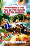 Aventurile a trei rusi si trei italieni in Africa australa - Jules Verne