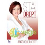 Stai drept intr-o lume care se destrama - Angelique Du Toit