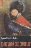Ioan Voda cel Cumplit - Bogdan Petriceicu Hasdeu, Bogdan Petriceicu Hasdeu
