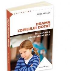 Drama copilului dotat - Alice Miller - Carte Ghidul mamei
