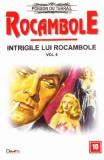 Rocambole: Intrigile lui Rocambole vol.4 - Ponson du Terrail