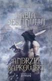 Sabia destinului. A doua parte din seria Witcher - Andrzej Sapkowski, Andrzej Sapkowski