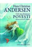 Cele mai frumoase povesti - Hans Christian Andersen, Hans Christian Andersen