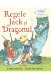 Regele Jack si Dragonul - Peter Bently, Helen Oxenbury