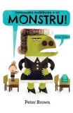 Domnisoara invatatoare e un monstru! (Cartea cu Genius) - Peter Brown