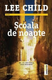 Scoala de noapte - Lee Child, Lee Child