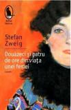 Douazeci si patru de ore din viata unei femei - Stefan Zweig, 2018