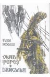 Vlad Tepes, Dracula - Tudor Nedelcea