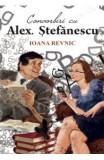 Convorbiri cu Alex. Stefanescu - Ioana Revnic