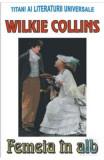 Femeia in alb - Wilkie Collins, Wilkie Collins