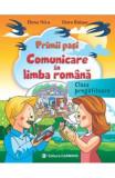 Primii pasi. Comunicare in limba romana Clasa pregatitoare - Elena Nica, Dora Baiasu