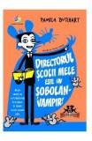 Directorul scolii mele este un sobolan-vampir! - Pamela Butchart