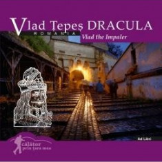 Calator prin tara mea. Vlad Tepes Dracula - Mariana Pascaru, Florin Andreescu - Ghid de calatorie