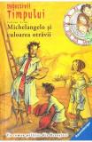 Detectivii timpului 10: Michelangelo si culoarea otravii - Fabian Lenk