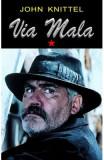 Via Mala Vol.1 - John Knittel