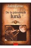 De la pamint la luna - Jules Verne, Jules Verne