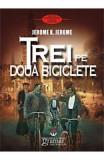 Trei pe doua biciclete - Jerome K. Jerome, Jerome K. Jerome