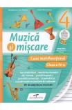 Muzica si miscare - Clasa a 4-a - Caiet multifunctional - Lacramioara-Ana Pauliuc, Costin Diaconescu, Clasa 4, Educatie Muzicala