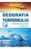 Geografia turismului. Metode de analiza in turism ed.3 - Aurel Gheorghilas