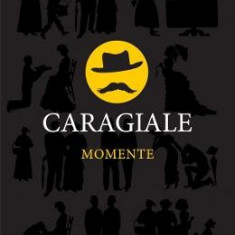 Momente - I.L. Caragiale, Ion Luca Caragiale