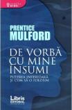 De vorba cu mine insumi - Prentice Mulford