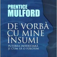 De vorba cu mine insumi - Prentice Mulford - Carte dezvoltare personala