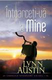 Intoarceti-va la Mine - Lynn Austin