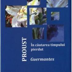 In cautarea timpului pierdut: Guermantes - Proust