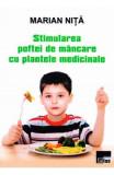 Stimularea poftei de mancare cu plantele medicinale - Marian Nita
