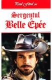 Sergentul Belle Epee - Paul Feval fiul
