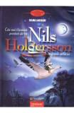 Cele mai frumoase aventuri ale lui Nils Holgersson cu gastele salbatice - Selma Lagerlof, Selma Lagerlof