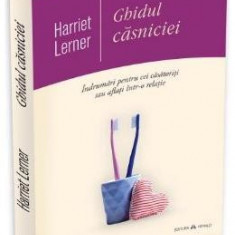 Ghidul casniciei - Harriet Lerner