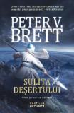 Sulita desertului - Peter V. Brett