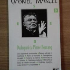 DIALOGURI CU PIERRE BOUTANG de GABRIEL MARCEL, 1996 - Carti Crestinism