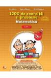 Matematica - Clasa a 1-a - 1200 de exercitii si probleme - Sorina Barbu, Angelica Gherman