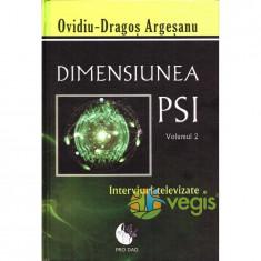 Dimensiunea PSI - Volumul 2 - Ovidiu-Dragos Argesanu - Carte ezoterism