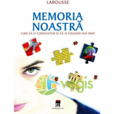 Larousse memoria noastra - Cum sa o cunoastem si sa o folosim mai bine - Carte Psihologie