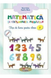 Matematica si explorarea mediului Fise de lucru Clasa 1 - Maria Verdes