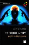 Creierul activ pentru viata si profesie - Scott G. Halford