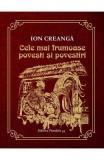 Cele mai frumoase povesti si povestiri - Ion Creanga