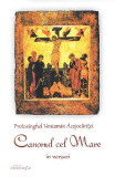 Canonul cel mare in versuri - Protosinghel Veniamin Acojocaritei