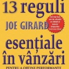 Cele 13 reguli esentiale in vanzari - Joe Girard - Carte afaceri