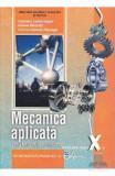 Mecanica aplicata cls 10 - Gabriela Lichiardopol, Iuliana Mustata, Florina Daniela Pisleaga