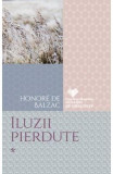 Iluzii pierdute Vol.1+2 - Honore de Balzac