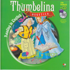 Degetica. Thumbelina. Reading in english + Cd .lectura: Margareta Paslaru - Carte de povesti