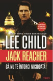 Sa nu te intorci niciodata! - Lee Child, Lee Child