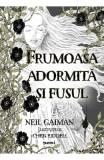 Frumoasa adormita si fusul - Neil Gaiman, Neil Gaiman