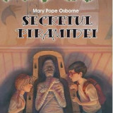 Portalul Magic 3 - Secretul piramidei - Mary Pope Osborne, Mary Pope Osborne