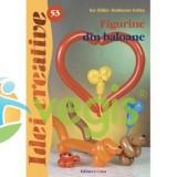 Idei creative 53 - Figurine din baloane - Kis Ilkdiko-Hajdamar Zoltan