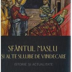 Sfantul Maslu si alte slujbe de vindecare - Petru Pruteanu